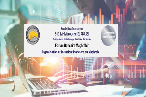 Forum Bancaire Maghrébin 2019: les stratégies de l'inclusion financière au coeur du débat