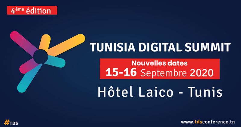 Nouvelles dates de Tunisia Digital Summit : 15 & 16 Septembre 2020 Hôtel Laico Tunis