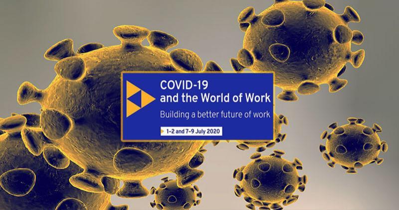 Sommet mondial virtuel sur le Covid-19 et le monde du travail du 1er au 9 juillet 2020