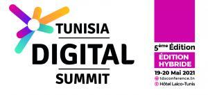 """Tunisia Digital Summit les 19 et 20 Mai 2021, en mode hybride à l'hôtel Laico Tunis et en ligne sur """"TDS Events Platform"""""""